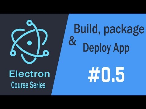 Electron Build Desktop Apps HTML\CSS\JS | Package, Build And Deploy Your App 05
