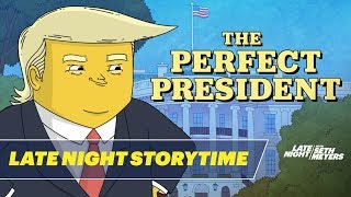 Late Night Storytime: The Perfect President