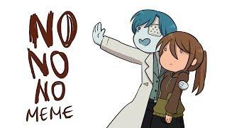 [Animation Meme] No no no