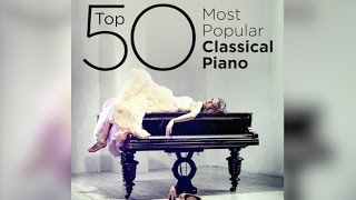 Download now Top 50 Best Classical Piano Music MP3