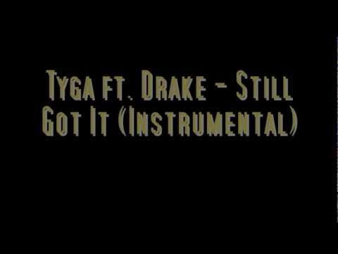 Tyga - Still Got It (ft. Drake) (Instrumental)