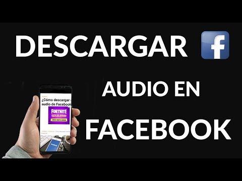 Cómo Descargar Audios de Facebook