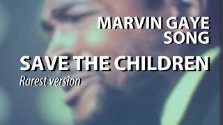 Marvin Gaye Save The Children 1972 Live Rarest Version