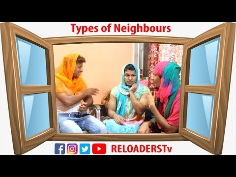 Types Of Neighbours | RELOADERSTv | Ft. OyeTv