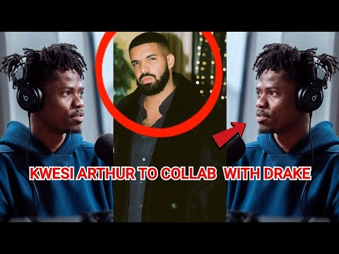 kwesi-arthur-and-drake-to-collaborate-one-day,-what-a-record-it-will-be
