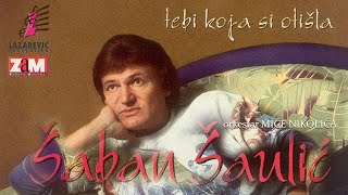 Saban Saulic - Kad tebe nema - (Audio 1996)