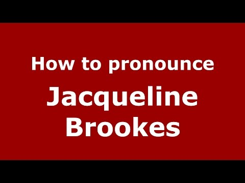 How to pronounce Jacqueline Brookes (American English/US) - PronounceNames.com