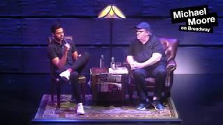 Michael Moore on Broadway: Hasan Minhaj