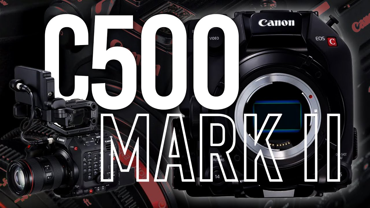 Canon EOS C500 Mark II Cinema Camera Officially Announced