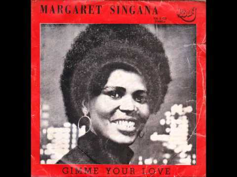 Margaret Singana - Gimme Your Love