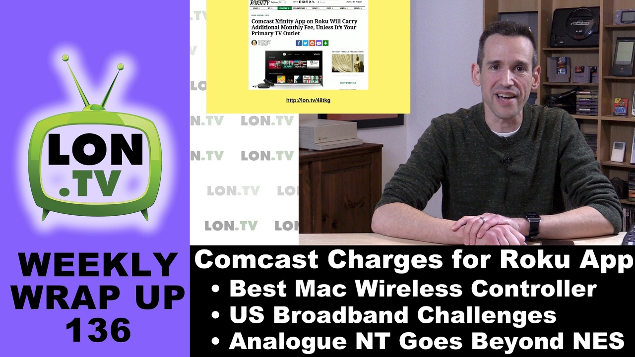 Weekly Wrapup 136 - Comcast to Charge for Roku Access, Analogue NT gets new  functionality and more
