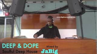 Soulful House Music Playlist DJ Mix by JaBig [DEEP & DOPE #82]