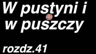 Henryk Sienkiewicz - W pustyni i w puszczy - rozdział 41 z 47 . Cały audiobook.