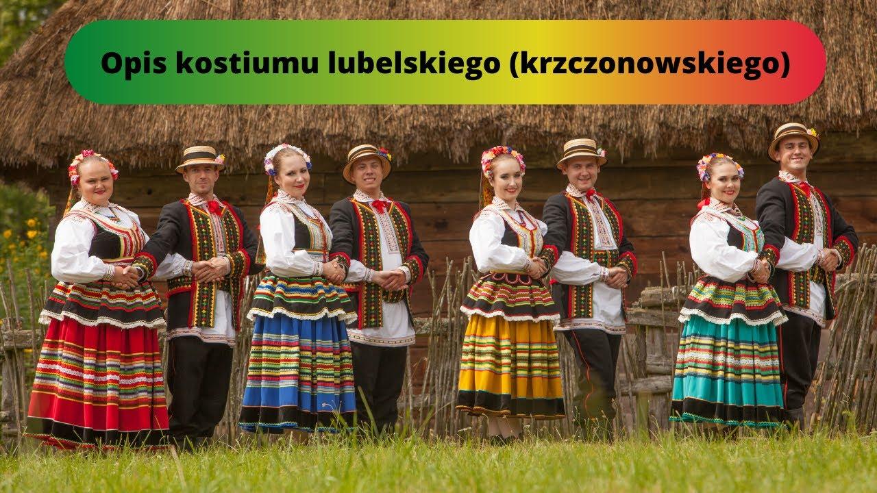 """Opis kostiumu lubelskiego (krzczonowskiego) - Zespół Pieśni i Tańca """"Dąbrowica"""""""