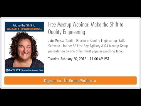 February 2018 Meetup Webinar: Make the Shift to Quality Engineering