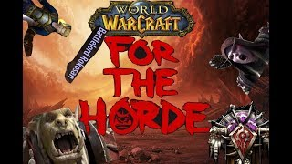 For the Horde! - WoW 7.3.5