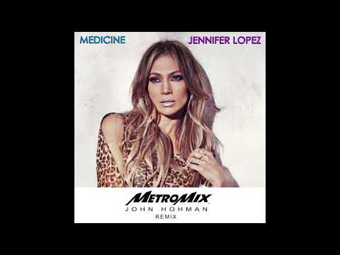 Jennifer Lopez  Medicine MetroMix John Hohman Club Remix