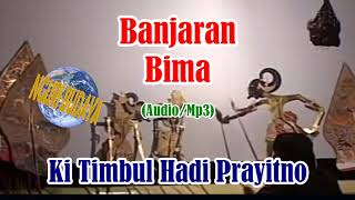Download Lagu Wayang Kulit Ki Timbul Hadi prayitno Lakon Banjaran Bima Full Audio mp3
