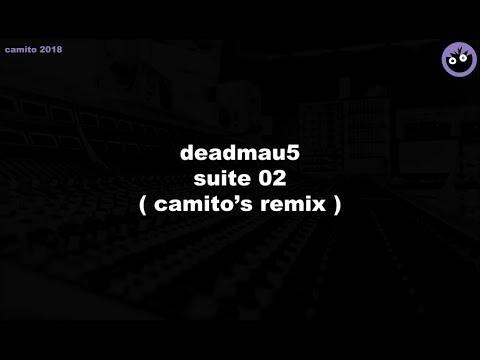 Deadmau5 - Suite 02 (Camito's Remix)