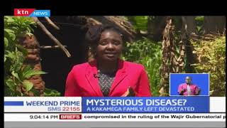 Kakamega family living in fear after entire lineage being wiped out by strange disease