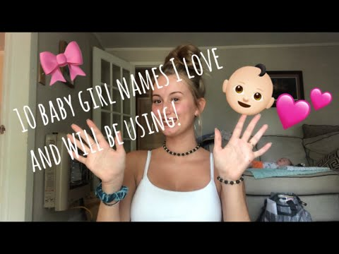 10 Baby Girl Names I Love And WILL Be Using   + MIDDLE NAMES 🤩💕🎀