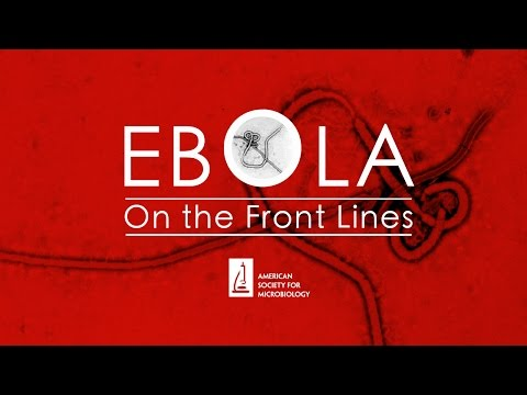 Ebola: On the Front Lines - Microbes After Hours
