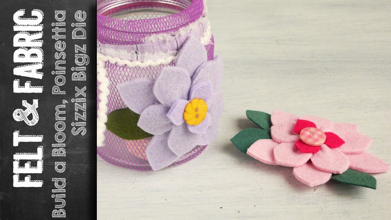 Stella Di Natale Big Shot.Build A Bloom Poinsettia Using Sizzix Bigz Die Youtube