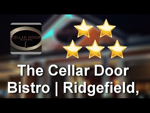The Cellar Door Bistro | Ridgefield, CT Ridgefield Wonderful Five Star Revi.