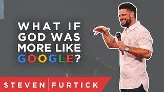 What if God was more like Google? | Pastor Steven Furtick