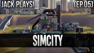 "Jack Plays - SimCity - ""Oil Refinery!"" (EP05)"