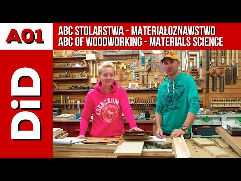 A01. ABC stolarstwa - materiałoznawstwo / ABC of woodworking - materials science
