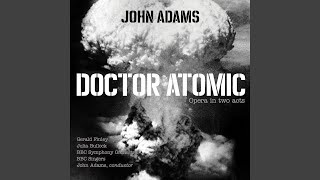 "Doctor Atomic, Act II, Scene 2: ""I've dreamed the same dream"""