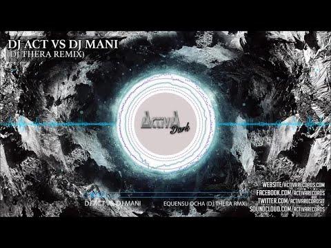 Dj Act, Dj Mani - Equensu Ocha (Dj Thera Rmx) - Official Preview (Activa Dark)