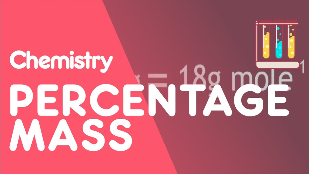 How To Calculate Percentage Mass  The Chemistry Journey  The Fuse School