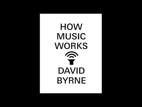 How Music Works  : David Byrne (part1)