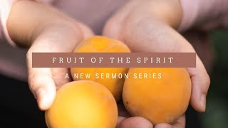 October 18, 2020 : The Fruit of the Spirit
