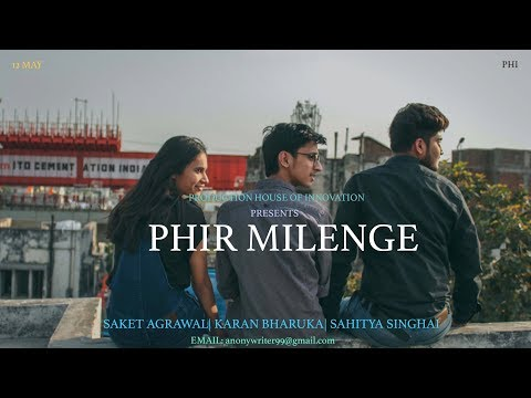 PHIR MILENGE NEW ORIGINAL SONG |PHI PRODUCTION HOUSE OF INNOVATIONS|