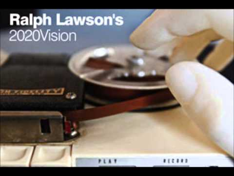 Ralph Lawson - 2020 Vision