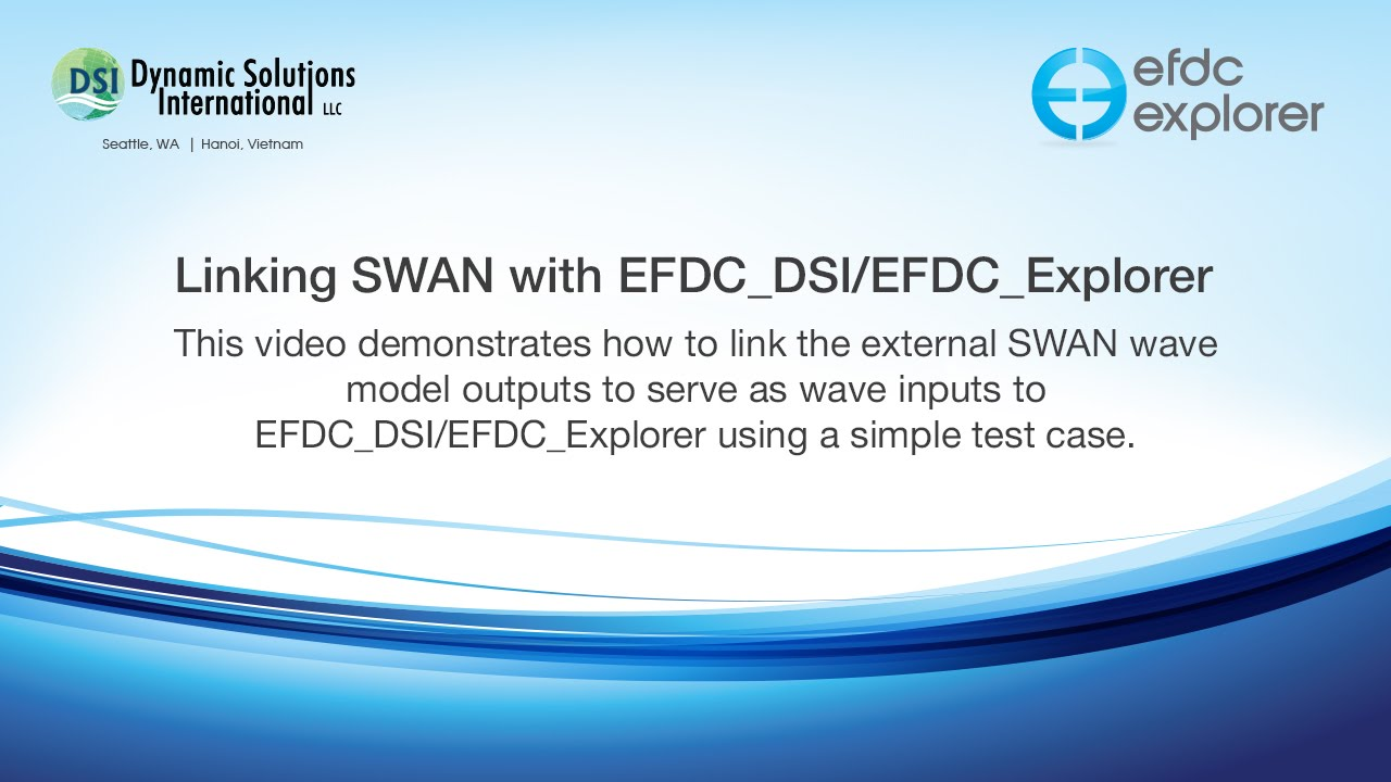 Linking SWAN with EFDC_DSI/EFDC_Explorer