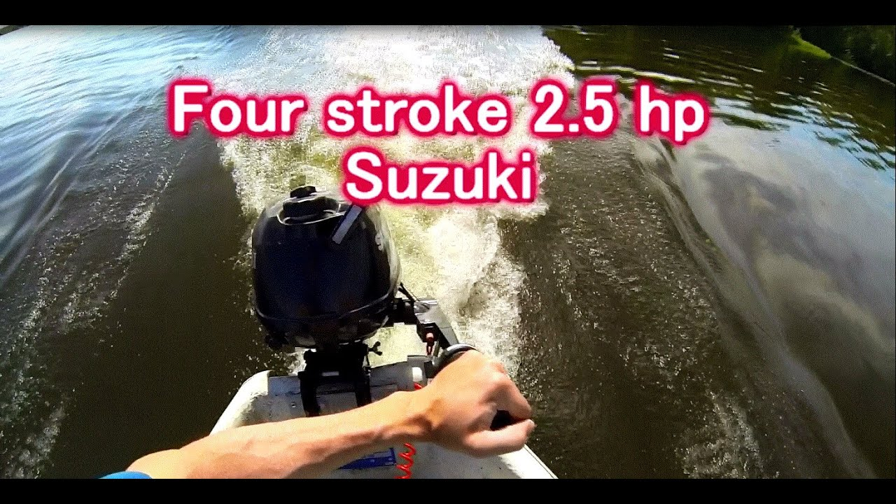 Suzuki Four Stroke 2 5 Hp Outboard Motor Speed Is Hard