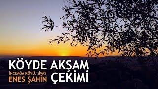 Köyde Akşam Çekimi (w/ enesahin0)