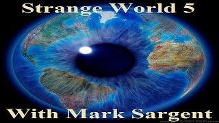 Strange World Episode 5 - Flat Earth Review - Mark Sargent ✅