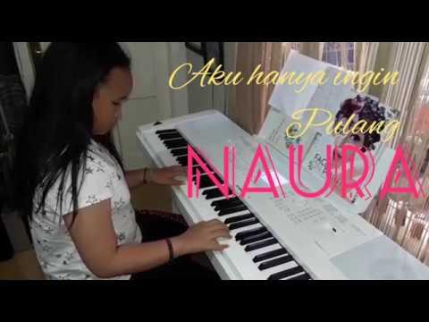 Naura - Aku hanya ingin pulang - piano by Kayla