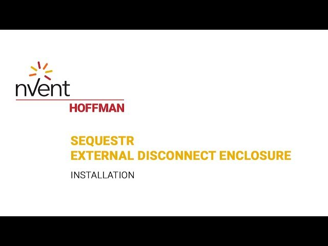 Sequestr External Disconnect Enclosure – Installation | nVent HOFFMAN