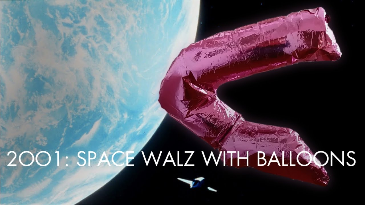 2001: SPACE WALTZ WITH BALLOONS