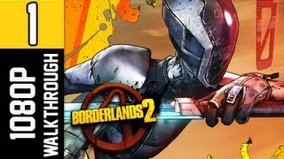 Borderlands 2 Walkthrough - Part 1 [Chapter 1] Blindsided 1080p PC Let's Play Gameplay / Commentary