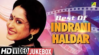 Best of Indrani Haldar | Bengali Movie Songs  Jukebox | ইন্দ্রানী হালদার