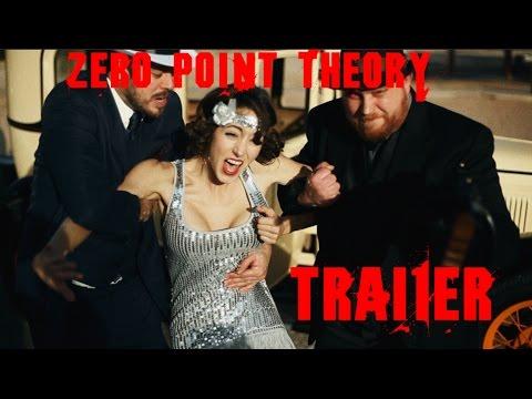 Zero Point Theory Trailer
