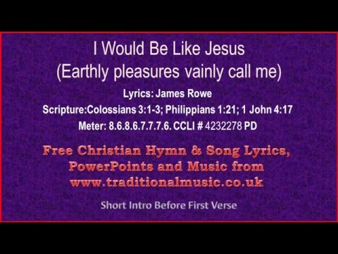 I Would Be Like Jesus(Earthly Pleasures Vainly Call Me) - Hy