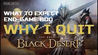 Why I Quit BDO (What to Expect Endgame)